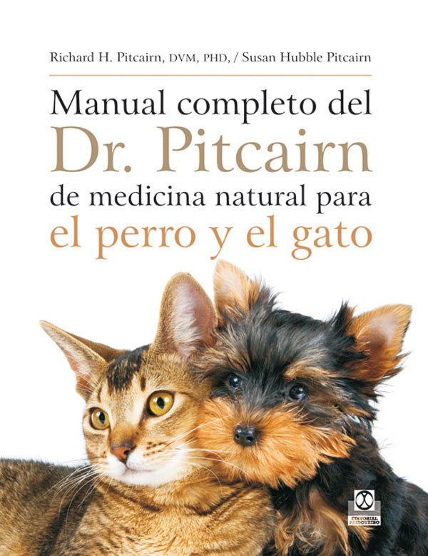MANUAL COMPLETO DR. PITCAIRN DE MEDICINA NATURAL PARA PERROS Y GATOS
