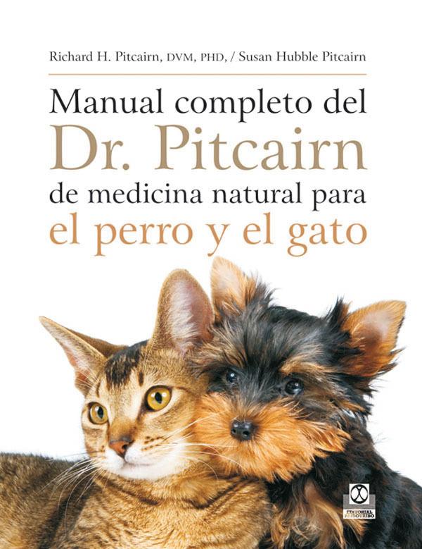 MANUAL COMPLETO DR. PITCAIRN DE MEDICINA NATURAL PARA PERROS Y GATOS