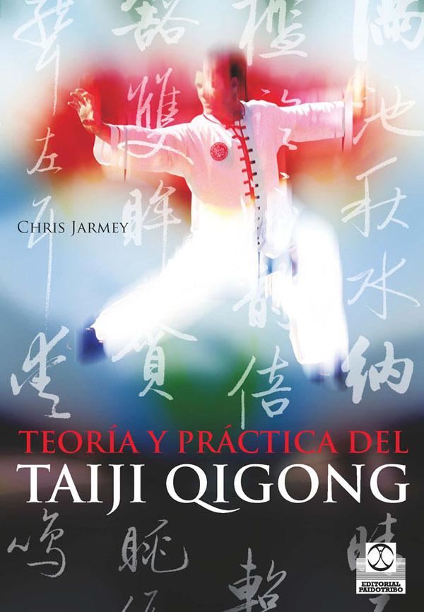 TEORÍA Y PRÁCTICA DEL TAIJI QIGONG.