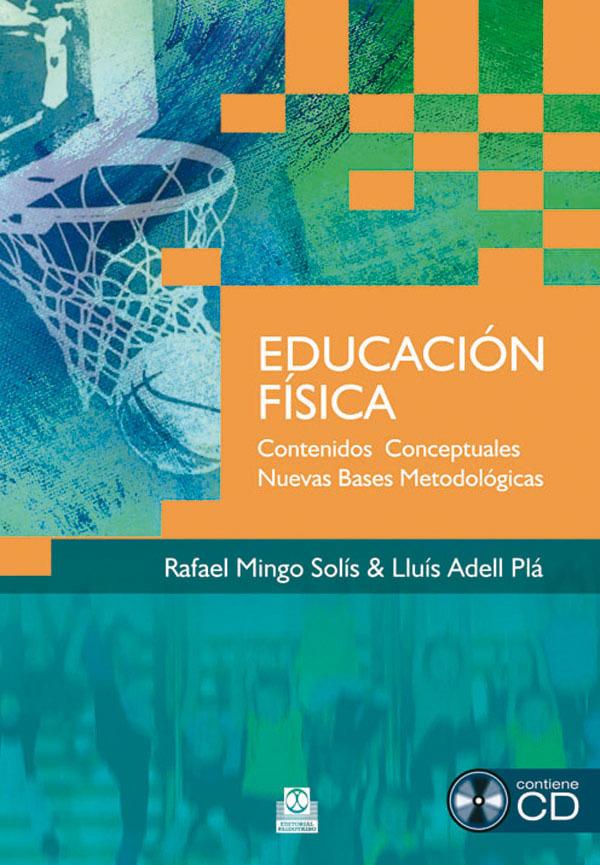 EDUCACION FISICA CONTENIDOS CONCEPTUALES. NUEVAS BASES METODOLÓGICAS (+CD)