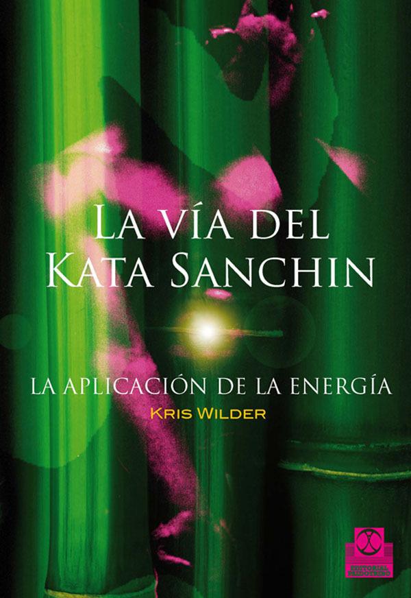 LA VÍA DEL KATA SANCHIN. LA APLICACIÓN DE LA ENERGÍA.