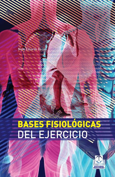 BASES FISIOLÓGICAS DEL EJERCICIO (CARTONÉ + COLOR)