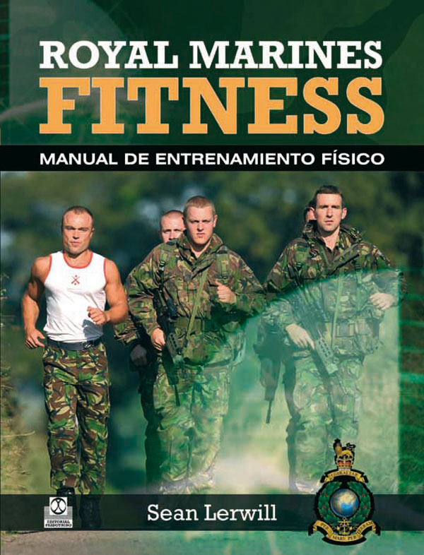 ROYAL MARINES FITNESS. MANUAL DE ENTRENAMIENTO FÍSICO (BICOLOR)