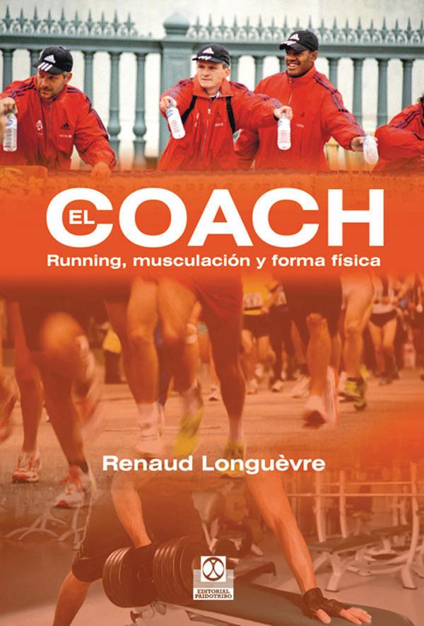 EL COACH. RUNNING, MUSCULACIÓN Y FORMA FÍSICA