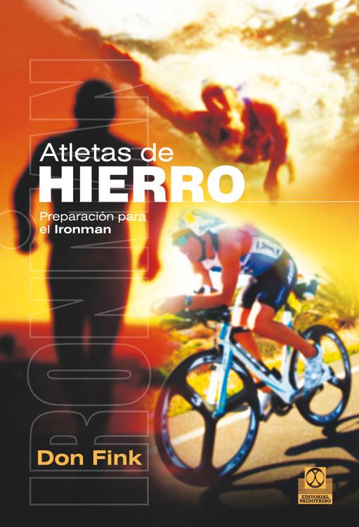ATLETAS DE HIERRO. PREPARACIÓN PARA EL IRONMAN