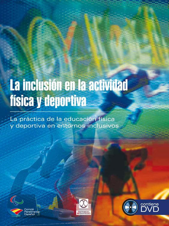 LA INCLUSIÓN EN LA ACTIVIDAD FÍSICA Y DEPORTIVA (LIBRO + DVD)