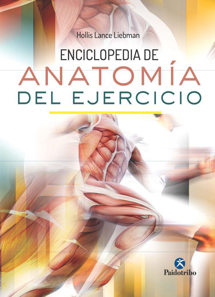 ENCICLOPEDIA DE ANATOMÍA DEL EJERCICIO - Librería Deportiva