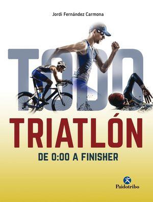 TODO TRIATLÓN DE 0:00 A FINISHER