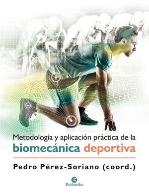 METODOLOGÍA Y APLICACIÓN PRÁCTICA DE LA BIOMECÁNICA DEPORTIVA