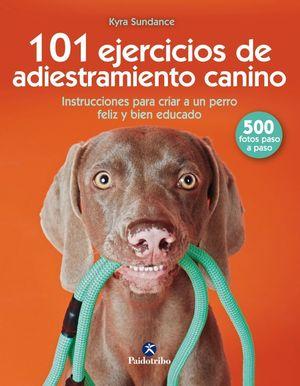 101 EJERCICIOS DE ENTRENAMIENTO CANINO