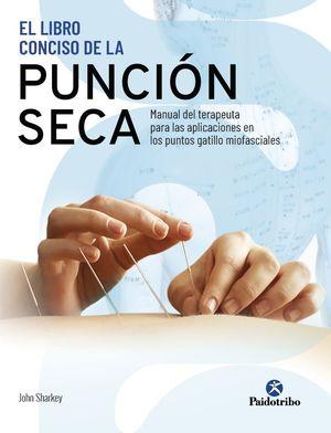 EL LIBRO CONCISO DE LA PUNCIÓN SECA. MANUAL DEL TERAPEUTA PARA LAS APLICACIONES EN LOS PUNTOS GATILLO MIOFASCIALES