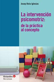 LA INTERVENCIÓN PSICOMOTRIZ. DE LA PRÁCTICA AL CONCEPTO