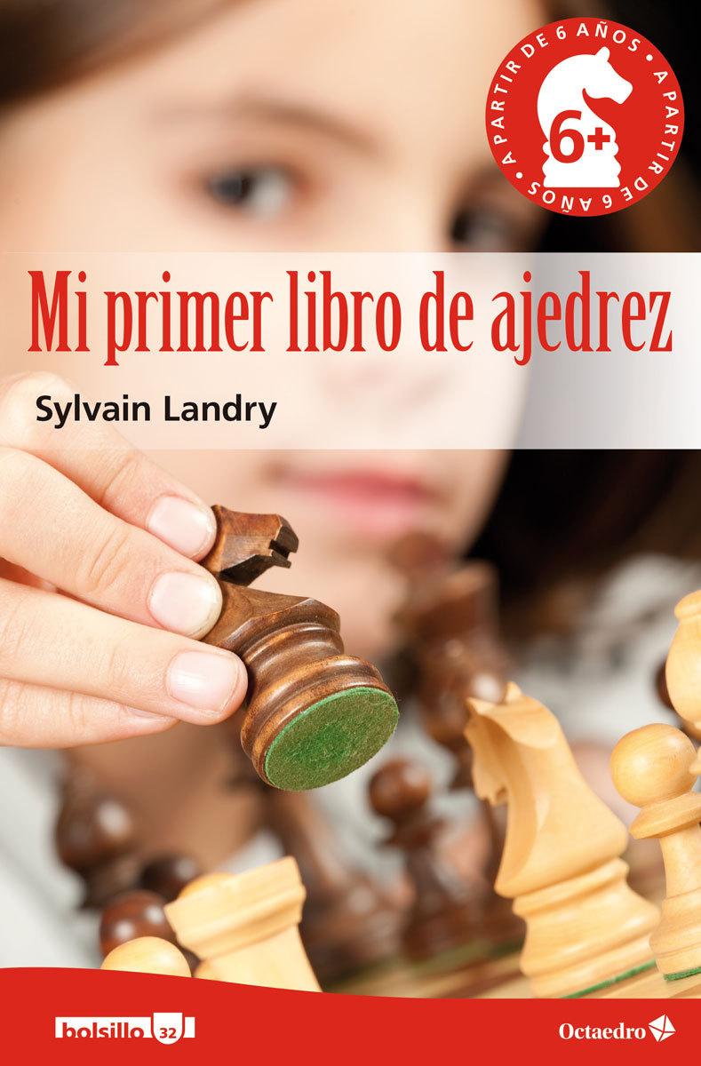 MI PRIMER LIBRO DE AJEDREZ. (A PARTIR DE 6 AÑOS)