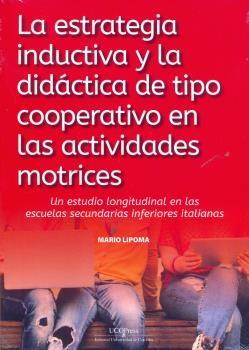 LA ESTRATEGIA INDUCTIVA Y LA DIDACTICA DE TIPO COOPERATIVO EN LAS ACTIVIDADES MOTRICES.