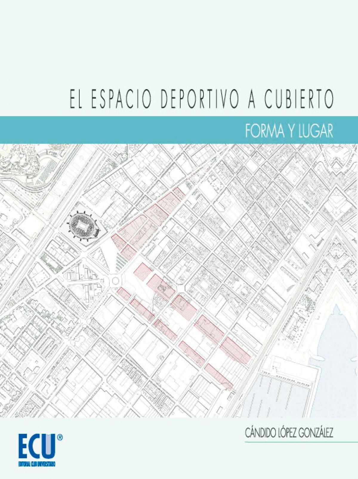 EL ESPACIO DEPORTIVO A CUBIERTO. FORMA Y LUGAR