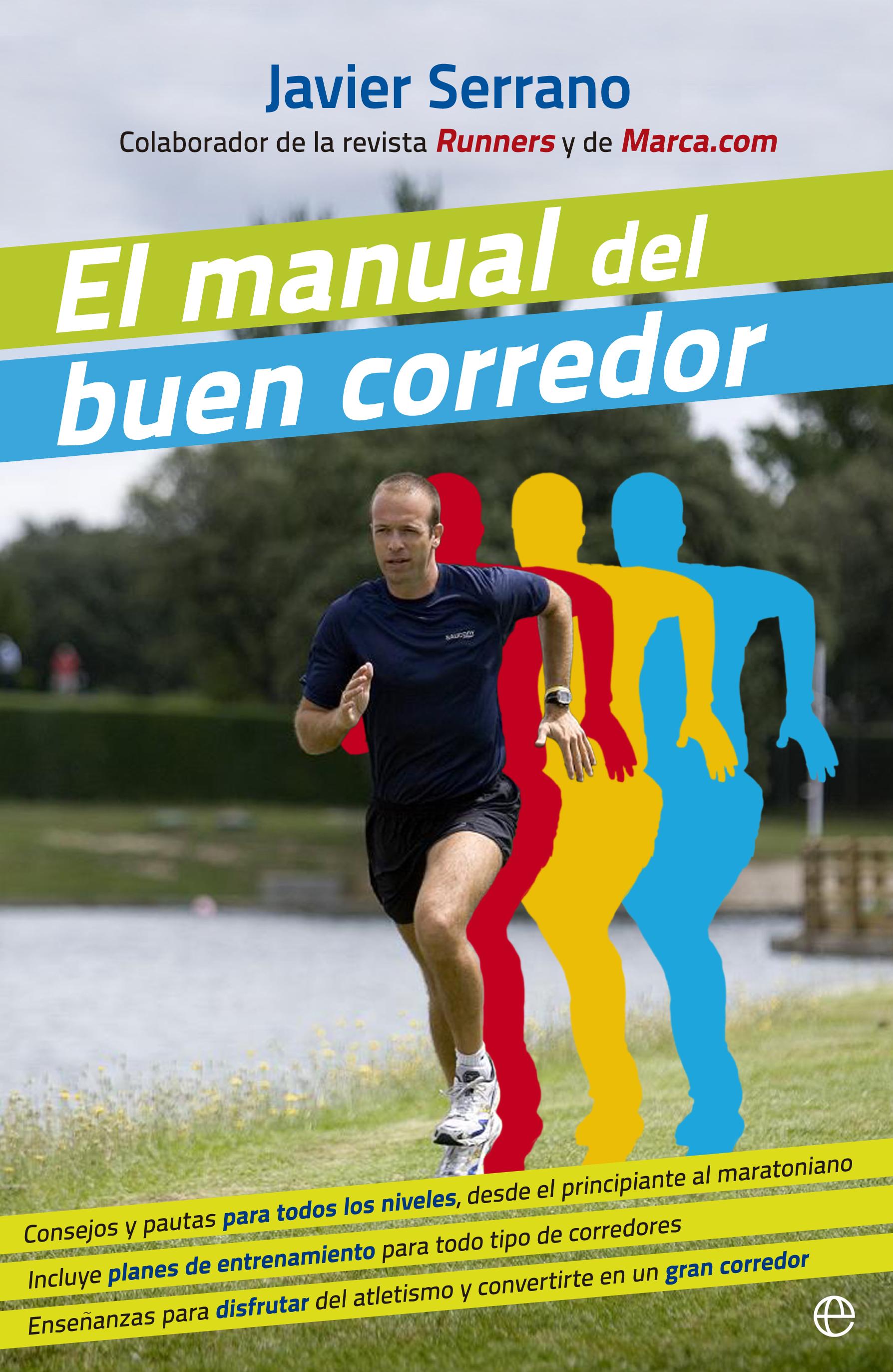 EL MANUAL DEL BUEN CORREDOR: CONSEJOS Y PAUTAS PARA TODOS LOS NIVELES