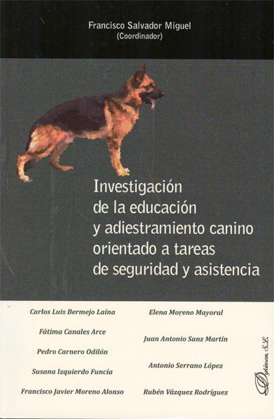INVESTIGACIÓN DE LA EDUCACIÓN Y ADIESTRAMIENTO CANINO ORIENTADO A TAREAS DE SEGURIDAD Y ASISTENCIA