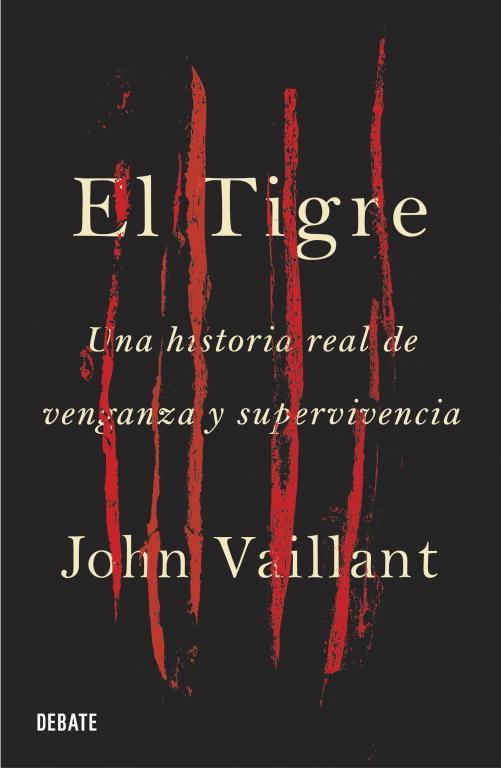 EL TIGRE: UNA HISTORIA REAL DE VENGANZA Y SUPERVIVENCIA