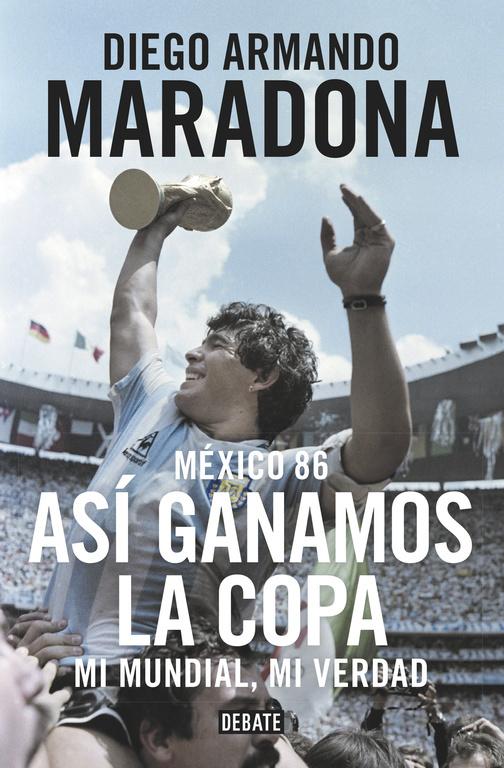 MÉXICO 86. ASÍ GANAMOS LA COPA. MI MUNDIAL, MI VERDAD