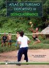 ATLAS DE TURISMO DEPORTIVO III. DESTINOS ALTERNATIVOS