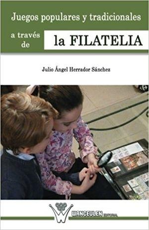 JUEGOS POPULARES Y TRADICIONALES A TRAVÉS DE LA FILATELIA
