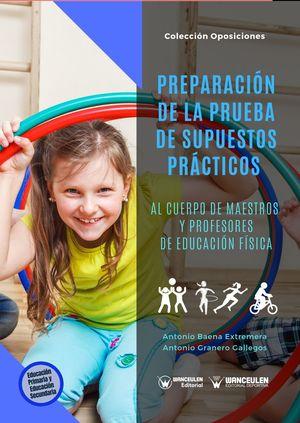 PREPARACIÓN DE LA PRUEBA DE SUPUESTOS PRÁCTICOS AL CUERPO DE MAESTROS Y PROFESORES DE EDUCACIÓN FÍSICA