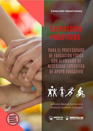 EJERCICIOS PRÁCTICOS PARA EL PROFESORADO DE EDUCACIÓN FÍSICA CON ALUMNADO DE NECESIDAD ESPECÍFICA DE APOYO EDUCATIVO