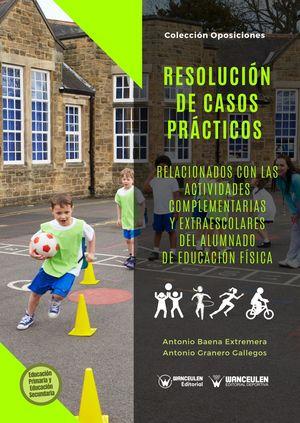 RESOLUCIÓN DE CASOS PRÁCTICOS RELACIONADOS CON LAS ACTIVIDADES COMPLEMENTARIAS Y EXTRAESCOLARES DEL ALUMNADO DE EDUCACIÓN FÍSICA