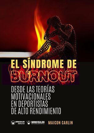 EL SÍNDROME DE BURNOUT. DESDE LAS TEORÍAS MOTIVACIONALES EN DEPORTISTAS DE ALTO RENDIMIENTO