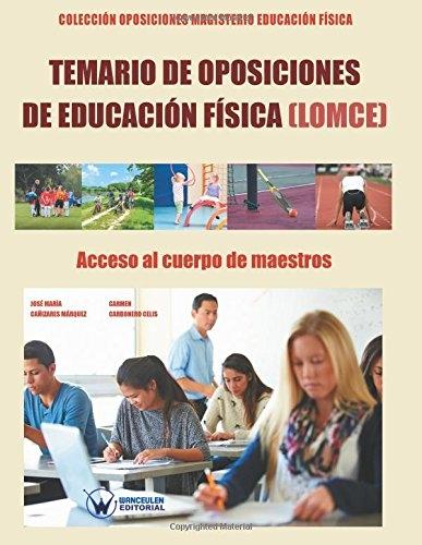 TEMARIO DE OPOSICIONES DE EDUCACIÓN FÍSICA (LOMCE) ACCESO AL CUERPO DE MAESTROS