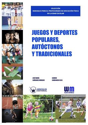 JUEGOS Y DEPORTES POPULARES, AUTÓCTONOS Y TRADICIONALES