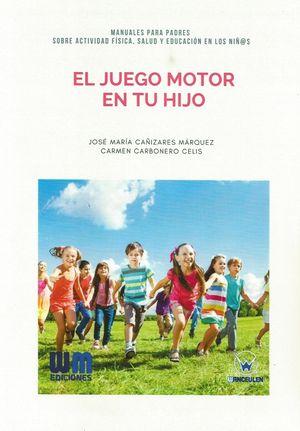 EL JUEGO MOTOR EN TU HIJO