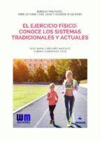 EL EJERCICIO FÍSICO: CONOCE LOS SISTEMAS TRADICIONALES Y ACTUALES