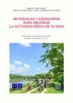 MATERIALES Y ESCENARIOS PARA MEJORAR LA ACTIVIDAD FÍSICA DE TU HIJO