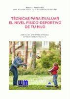 TÉCNICAS PARA EVALUAR EL NIVEL FÍSICO-DEPORTIVO DE TU HIJO