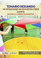 TEMARIO RESUMIDO DE OPOSICIONES DE EDUCACIÓN FÍSICA (LOMCE) ACCESO AL CUERPO DE MAESTROS