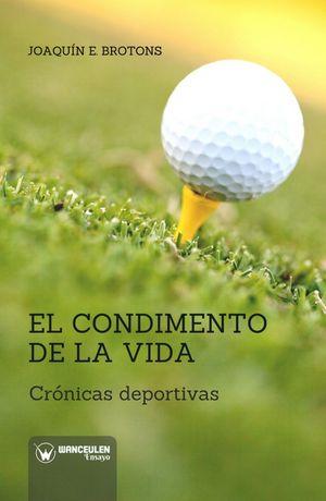 EL CONDIMENTO DE LA VIDA. CRÓNICAS DEPORTIVAS