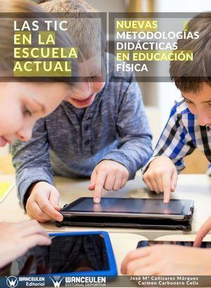 LAS TIC EN LA ESCUELA ACTUAL: NUEVAS METODOLOGÍAS DIDÁCTICAS A EDUCACIÓN FÍSICA