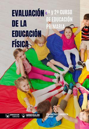 EVALUACIÓN DE LA EDUCACIÓN FÍSICA: 1º Y 2º CURSO DE EDUCACIÓN PRIMARIA