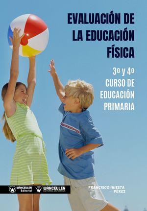 EVALUACIÓN DE LA EDUCACIÓN FÍSICA:  3º Y 4º CURSO DE EDUCACIÓN PRIMARIA