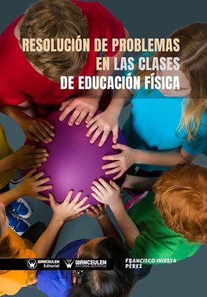 RESOLUCIÓN DE PROBLEMAS EN LAS CLASES DE EDUCACIÓN FÍSICA