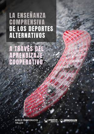 LA ENSEÑANZA COMPRENSIVA DE LOS DEPORTES ALTERNATIVOS A TRAVÉS DEL APRENDIZAJE COOPERATIVO