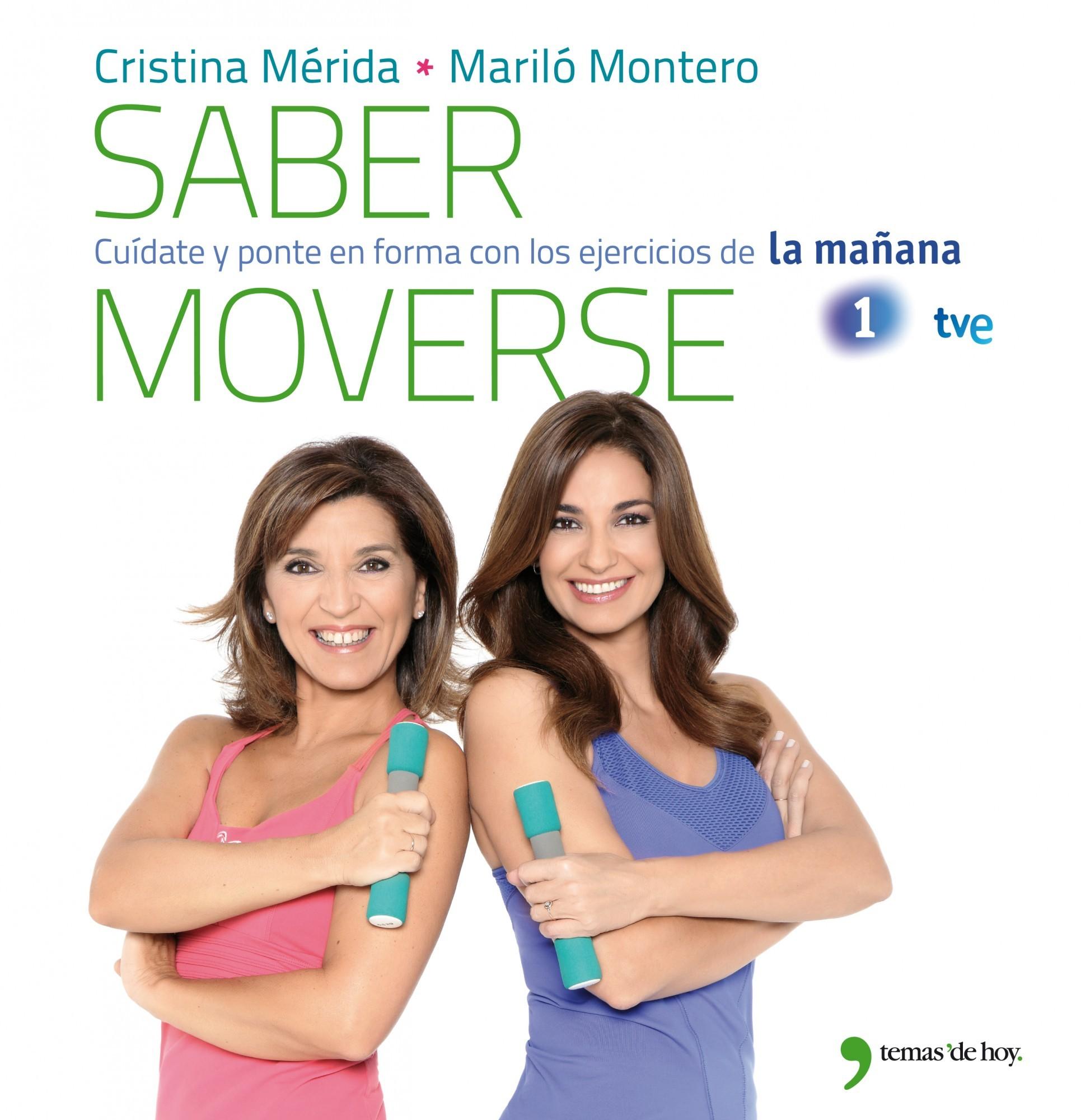 SABER MOVERSE. CUÍDATE Y PONTE EN FORMA CON LOS EJERCICIOS DE LAS MAÑANAS DE LA 1