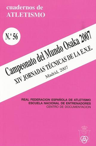 CUADERNO DE ATLETISMO Nº 56 CAMPEONATOS DEL MUNDO OSAKA 2007