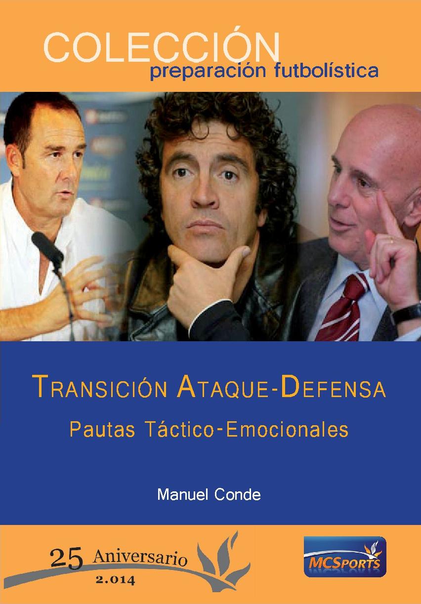 TRANSICIÓN ATAQUE-DEFENSA. PAUTAS TÁCTICO-EMOCIONALES-2ª EDICIÓN