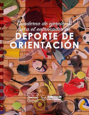 DEPORTE DE ORIENTACIÓN. CUADERNO DE EJERCICIOS PARA EL ENTRENADOR