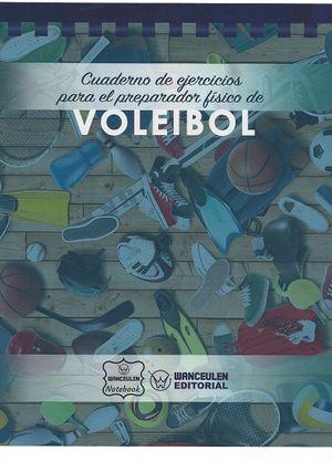 VOLEIBOL. CUADERNO DE EJERCICIOS PARA EL PREPARADOR FÍSICO