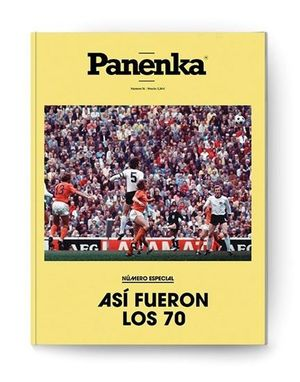 PANENKA Nº 76: ASÍ FUERON LOS 70