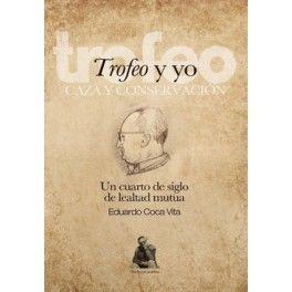 TROFEO Y YO. UN CUARTO DE SIGLO DE LEALTAD MUTUA