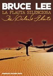 BRUCE LEE. LA FLAUTA SILENCIOSA / THE SILENT FLUTE (ESPAÑOL/INGLÉS)
